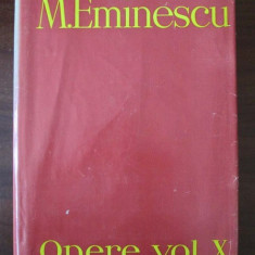 M.EMINESCU - OPERE - EDITIA PERPESSICIUS - VOL 10 / X - PUBLICISTICA