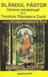 Caseta Teodora Păunescu-Țucă – Blândul Păstor (Cântece Mănăstirești), originala