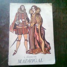 MADRIGAL. POVESTEA VIETII LUI CARLO GESUALDO - L. PASSUTH