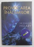 PROVOCAREA INALTIMILOR de SIR EDMUND HILLARY , 2015