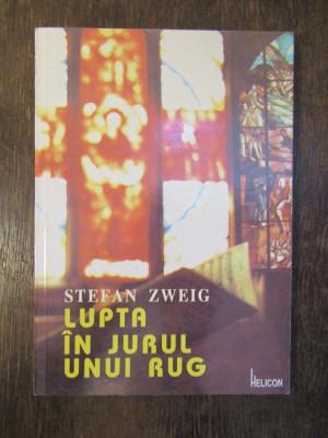 Stefan Zweig - Lupta in jurul unui rug foto