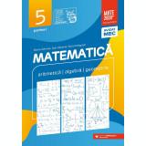 Matematica. Aritmetica, algebra, geometrie. Clasa a V-a, partea I. 2021 - 2022 Consolidare