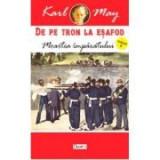 De pe tron la esafod 5 - Moartea Imparatului - Karl May