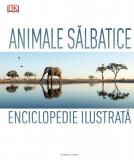 Animale salbatice. Enciclopedie ilustrata
