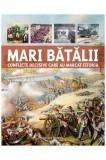 Mari batalii – Conflicte decisive care au marcat istoria | Martin J. Dougherty