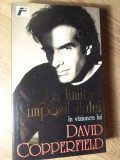 LA LIMITA IMPOSIBILULUI - IN VIZIUNEA LUI DAVID COPPERFIELD