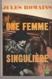 Une femme singulaire - Jules Romains - 1968