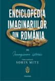 Enciclopedia imaginariilor din Romania | Sorin Mitu