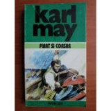 Karl May - Pirat şi corsar ( Opere, vol. 17 )
