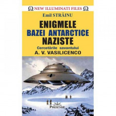 Enigmele bazei Antarctice naziste Emil Strainu