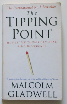 Malcolm Gladwell - The Tipping Point. How Little Things Can Make a Big... foto