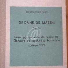Organe de masini. vol. I a. Prescriptii generale de proiectare. Elemente de legatura si transmisii