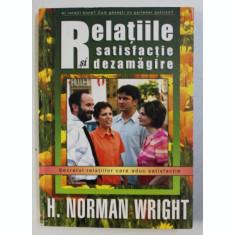 RELATIILE - SATISFACTIE SI DEZAMAGIRE de H. NORMAN WRIGHT , 2003