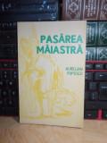AURELIAN POPESCU - PASAREA MAIASTRA , 1974 , 760 EX. , CU AUTOGRAF !!!
