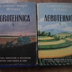 AGROTEHNICA VOL.1-2 - G. IONESCU-SISESTI, IR. STAICU