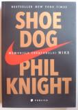 SHOE DOG - MEMORIILE CREATORULUI NIKE de PHIL KNIGHT , 2016