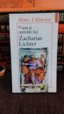 VIATA SI OPINIILE LUI ZACHARIS LICHTER - MATEI CALINESCU, Polirom