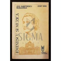 BUSULENGA ZOE DUMITRESCU si IOSIF SAVA - EMINESCU SI MUZICA, 1989, Bucuresti