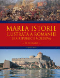 Marea istorie ilustrată a României și a Republicii Moldova. Volumul 3