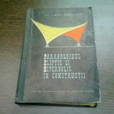 PARABOLOIDUL ELIPTIC SI HIPERBOLIC IN CONSTRUCTII - A. BELES