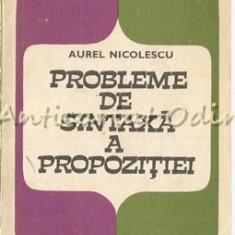Probleme De Sintaxa A Propozitiei - Aurel Nicolescu