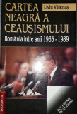 Liviu Valenas - Cartea neagra a ceusismului (1965-1989)
