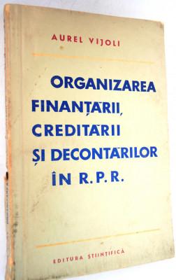 Aurel Vijoli - Organizarea Finantarii, creditarii si decontarilor in R. P. R. foto