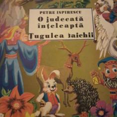 Petre Ispirescu - O judecata inteleapta. Tugulea taichii. Disc vinil