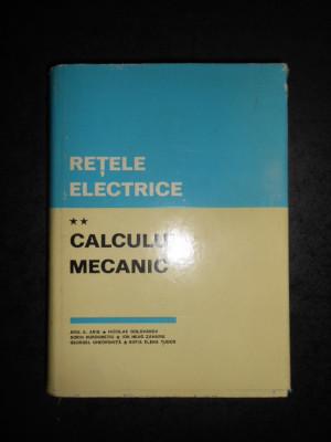 RETELE ELECTRICE. CALCULUL MECANIC (1981, editie cartonata) foto