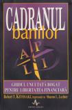 Kiyosaki, R. s. a. - CADRANUL BANILOR, ed. Amaltea, Bucuresti, 2001, Alta editura, Robert T. Kiyosaki
