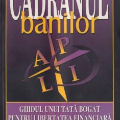 Kiyosaki, R. s. a. - CADRANUL BANILOR, ed. Amaltea, Bucuresti, 2001
