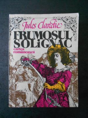 JULES CLARETIE - FRUMOSUL SOLIGNAC foto