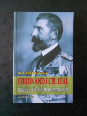 PAUL CERNOVODEANU - FERDINAND 1 CEL LEAL foto