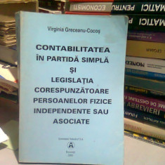 CONTABILITATEA IN PARTIDA SIMPLA SI LEGISLATIA CORESPUNZATOARE PERSOANELOR FIZICE INDEPENDENTE SAU ASOCIATE - VIRGINIA GRECEANU COCOS