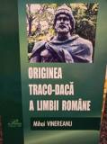 Originea traco-daca a limbii române / Mihai Vinereanu