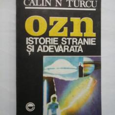 O.Z.N. ISTORIE STRANIE SI ADEVARATA - CALIN N. TURCU