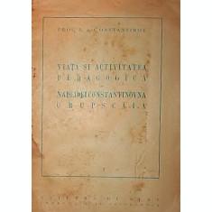 VIATA SI ACTIVITATEA PEDAGOGICA A NADEJDEI CONSTANTINOVNA CRUPSCAIA - PROF . N . A . CONSTANTINOV