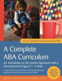A Complete ABA Curriculum for Individuals on the Autism Spectrum with a Developmental Age of 1-4 Years: A Step-By-Step Treatment Manual Including Supp