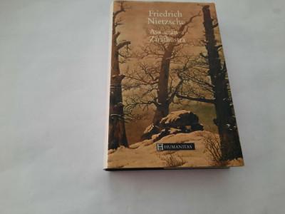 Friedrich Nietzsche - Asa grait-a Zarathustra (Ed. Humanitas) EDITIE DE LUX foto