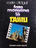 FATA MORGANA LA TASSILI - VASILE DRAGUT