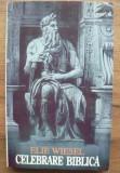 Elie Wiesel - Celebrare biblica - portrete si legende