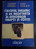 Calculul Dinamic Si De Rezistenta Al Arborilor Drepti Si Coti - Andrei Ripianu Ioan Craciun ,546012