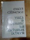 Viata si opiniile lui Zacharias Lichter-Matei Calinescu