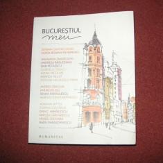 Bucurestiul meu (ed. ilustrata) - Editura Humanitas
