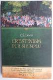 Crestinism, pur si simplu - C. S. Lewis