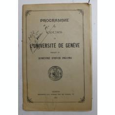 PROGRAMME DES COURS DE L 'UNIVERSITE DE GENEVE PENDANT DE SEMESTRE D , HIVER 1903 - 1904 , APARUT 1903