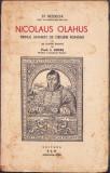 Nicolaus Olahus. Primul umanist de origine română 1939 Șt. Bezdechi