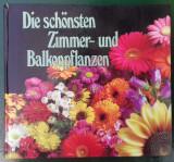 Die schonsten Zimmer-und Balkonpflanzen (flori de interior, germana)
