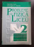 PROBLEME DE FIZICA PENTRU LICEU - Gabriela Cone (Vol. II)