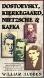 Dostoevsky, Kierkegaard, Nietzsche & Kafka